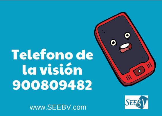 La SEEBV lanza el teléfono de la visión 900809482