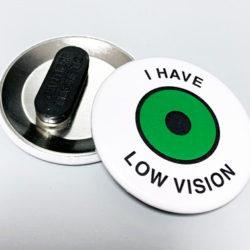 "Clothing magnet plate ""I Have Low Vision"" - Inglés"